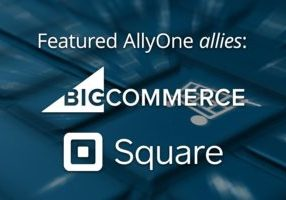 Allyone Featured Partners for Q1 2019, BigCommerce, Square